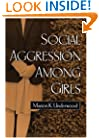 Social Aggression among Girls (The Guilford Series on Social and Emotional Development)
