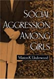 img - for Social Aggression among Girls (Guilford Series on Social and Emotional Development) book / textbook / text book