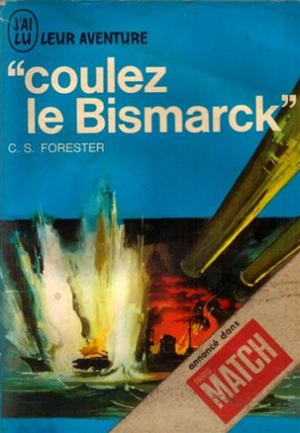 C.S. Forester - Coulez le Bismarck [MULTI]