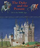 The Duke and the Peasant: Life in the Middle Ages (3791318136) by Beckett, Wendy