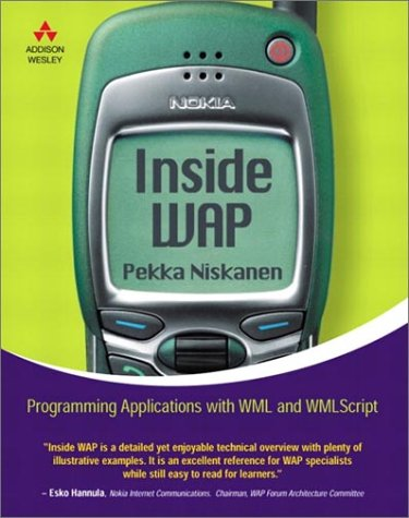 Inside WAP: Programming Applications with WML and WMLScript