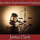 Inventory Replenishment Systems Hörbuch von James Clark Gesprochen von: James Clark