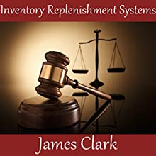 Inventory Replenishment Systems Audiobook by James Clark Narrated by James Clark