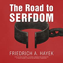 The Road to Serfdom, the Definitive Edition: Text and Documents Audiobook by F. A. Hayek, Bruce Caldwell - editor Narrated by William Hughes