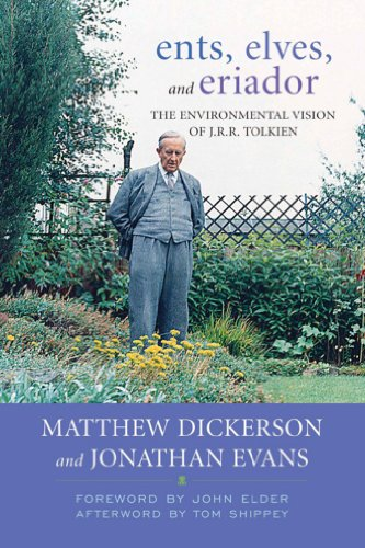 Ents, Elves, and Eriador: The Environmental Vision of J.R.R. Tolkien (Culture of the Land)