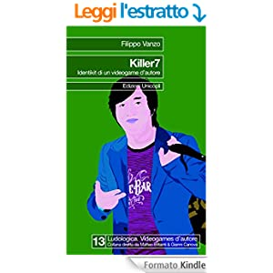 Killer 7: Identikit di un videogame d'autore (Ludologica)
