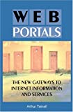 Web portals : the new gateways to Internet information and services