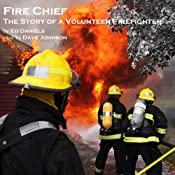 Fire Chief: The Story of a Volunteer Firefighter | [Ed Daniels]