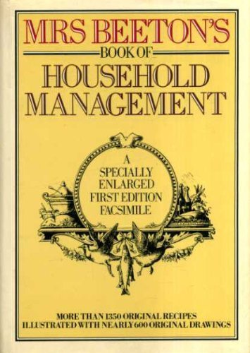 MrsBeeton's Book of Household Management: A Specially Enlarged First Edition Facsimile by Beeton, Mrs. (1983) Hardcover (Beeton Household Management compare prices)
