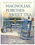 img - for Magnolias, Porches & Sweet Tea book / textbook / text book