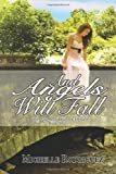 And Angels Will Fall (The Angel and Demon Chronicles) (Volume 3)