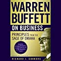 Warren Buffett on Business: Principles from the Sage of Omaha (       UNABRIDGED) by Richard J. Connors Narrated by Peter Johnson