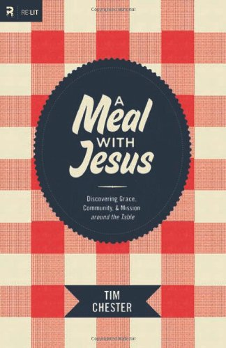 A Meal with Jesus: Discovering Grace, Community, and Mission around the Table (Re:Lit)
