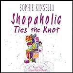 Shopaholic Ties the Knot | Sophie Kinsella