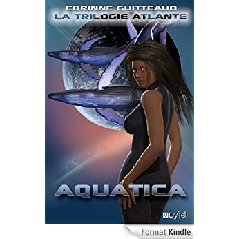 TRILOGIE ATLANTE (Tome 1) AQUATICA de Corinne Guitteaud 51QDBgeAWqL._AA324_PIkin4,BottomRight,-54,22_AA346_SH20_OU08_
