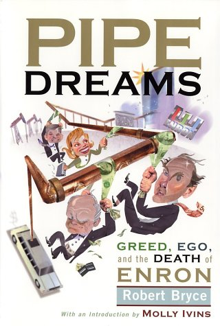 Image for Pipe Dreams : Greed, Ego, Jealousy and the Death of Enron