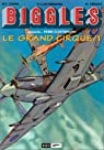 Biggles pr�sente, tome 1 : Le Grand Cirque 1 par Clostermann