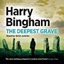 The Deepest Grave: Fiona Griffiths, Book 6 Audiobook by Harry Bingham Narrated by Siriol Jenkins
