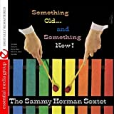 Something Old And Something New (Digitally Remastered) by The Sammy Herman Sextet (2011-02-07) 【並行輸入品】