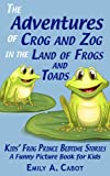 The Adventures of Crog and Zog: In the Land of Frog and Toads:Kids Frog Prince Bedtime Stories - A Funny Picture Book for Children