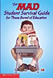 The Mad Student Survival Guide For Those Bored Of Education (Mad Magazine)