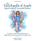 Encyclopedia of Angels, Spirit Guides and Ascended Masters: A Guide to 200 Celestial Beings to Help, Heal, and Assist You in Everyday Life (1592333435) by Gregg, Susan