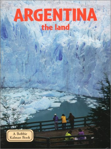 Argentina - The Land (Lands, Peoples, and Cultures)