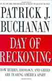 Day of Reckoning: How Hubris, Ideology, and Greed Are Tearing America Apart