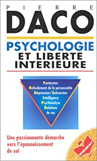 Psychologie et libert� int�rieure par Pierre Daco