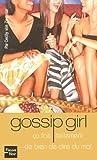 echange, troc Cecily von Ziegesar - Gossip Girl, Tome 1 : Ca fait tellement de bien de dire du mal