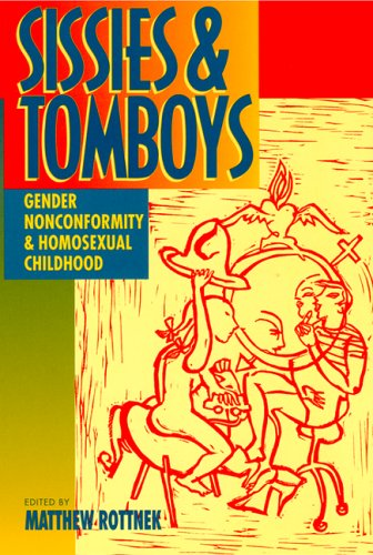 Title: Sissies and Tomboys: Gender Nonconformity and Homosexual Childhood
