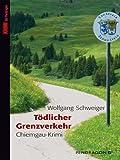 T�dlicher Grenzverkehr: Chiemgau-Krimi