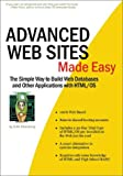 img - for Advanced Web Sites Made Easy : The Simple Way to Build Web Databases and Other Applications with HTML/OS book / textbook / text book