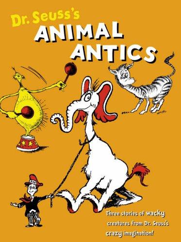 Dr. Seuss's Animal Antics (Dr Seuss) PDF