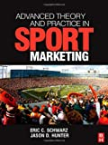 Advanced Theory and Practice in Sport Marketing (0750684917) by Schwarz, Eric