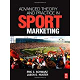 Advanced Theory and Practice in Sport Marketingby Eric C. Schwarz