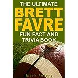 The Ultimate Brett Favre Fun Fact And Trivia Book ~ Mark Peters