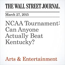 NCAA Tournament: Can Anyone Actually Beat Kentucky? (       UNABRIDGED) by Ben Cohen Narrated by Ken Borgers