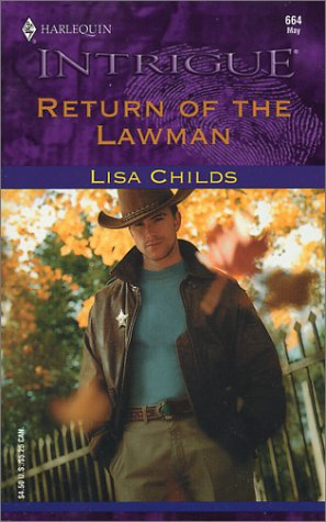 Return Of The Lawman (Harlequin Intrigue Series, No. 664), LISA CHILDS