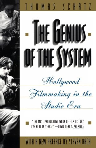 The Genius of the System: Hollywood Filmmaking in the Studio Era, Thomas Schatz