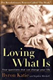Loving What Is: Four Questions That Can Change Your Life (0609608746) by Katie, Byron