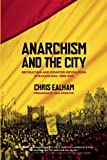 img - for Anarchism and the City: Revolution and Counter-Revolution in Barcelona, 1898-1937 by Chris Ealham (2010-04-01) book / textbook / text book