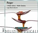 Luigi Alberto Bianchi Reger: Viola Suites 1, 2, 3, Violin Sonata 7