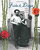By Catherine Reef Frida & Diego: Art, Love, Life