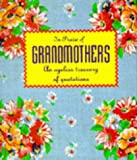 In Praise of Grandmothers: An Ageless Treasury of Quotations (Running Press Miniature Editions)