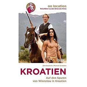 Orte des Kinos - Auf den Spuren von Winnetou und Game of Thrones in Kroatien