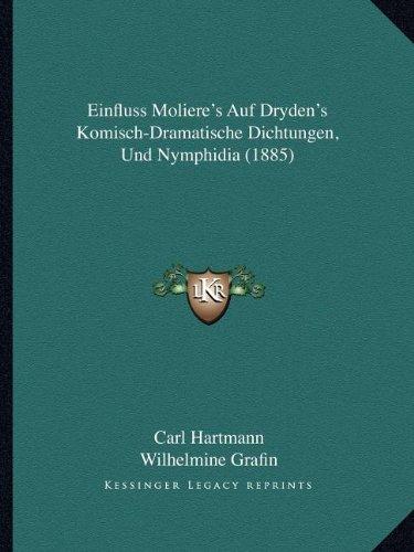 Einfluss Moliere's Auf Dryden's Komisch-Dramatische Dichtungen, Und Nymphidia (1885)