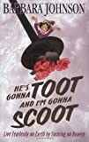 He's Gonna Toot and I'm Gonna Scoot (0849937019) by Johnson, Barbara