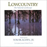 Lowcountry: The Natural Landscape (0933101120) by Tom Blagden