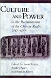 Culture and Power in the Reconstitution of the Chinese Realm, 200-600 (Harvard East Asian Monographs)